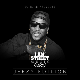 I Am Street Music Radio (Jeezy Edition) DJ B.I.B front cover