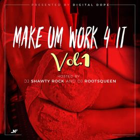 Make Um Work 4 It Dj Shawty Rock front cover
