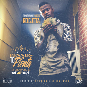 From Pennies To Plenty (The Lick Tape) KD Gutta front cover