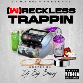 Wreckless Trappin Dj Illy Jay front cover