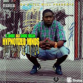 G. Smoke AKA Smoke Hogan Presented By Dj Chill Will Hypnotized Minds CHILL iGRIND WILL front cover