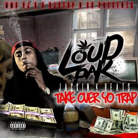 Jackin 4 Beats: Take Over Yo Trap LoudPak front cover