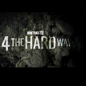 4 The Hard Way MoneyBagg Yo front cover