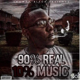 90% Real 10%Music Shawty Blackk front cover