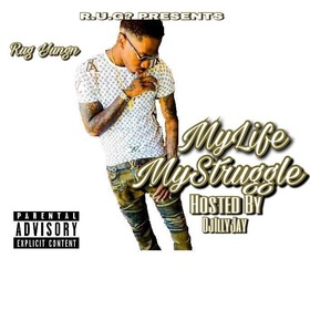 Rug Yung'n  My Life My Struggle Dj Illy Jay front cover
