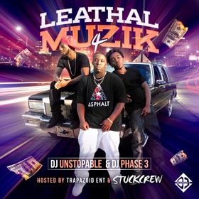 Leathal Muzik 4 (Hosted By StuckCrew Ent) DJ Phase 3 front cover