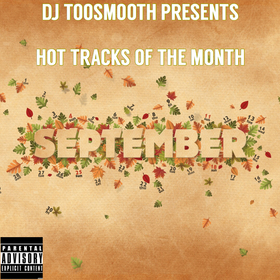 Hot Tracks Of The Month (September) (Young Dolph, Kodak Black, Migos, Blac Youngsta, Koly P, Moneybaggyo & More) DJ TooSmooth front cover
