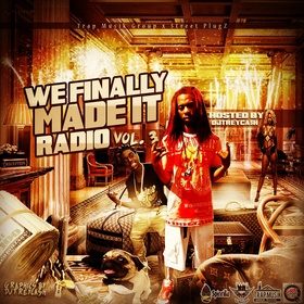 We Finally Made It Radio Vol. 3 Dj Trey Cash front cover