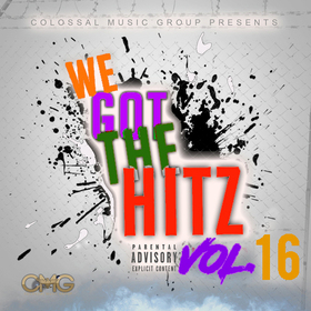 We Got The Hitz Vol.16 Presented By CMG Colossal Music Group front cover