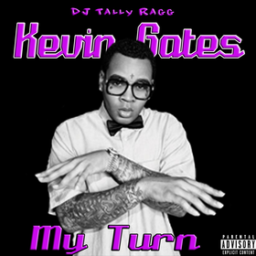 Kevin Gates-My Turn DJ Tally Ragg front cover