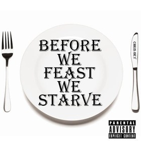 Before We Feast We Starve Chris Bey front cover