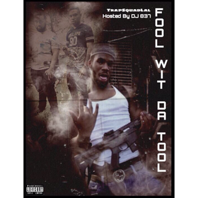 TrapSquad Lal - Fool Wit Da Tool Streetz United Music Group  front cover