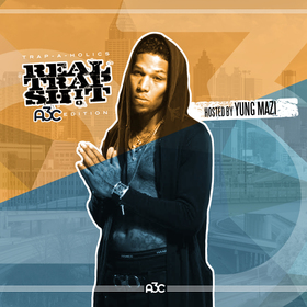 Real Trap Sh!t: A3C Edition (Hosted by Yung Mazi) Trap-A-Holics front cover