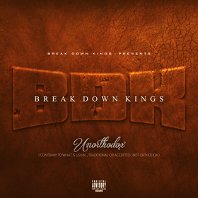 BREAK DOWN KINGS - UNORTHADOX DJ DERRICK GEETER front cover