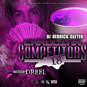 CAROLINA COMPETITORS 18 (HOSTED BY DREEL) DJ DERRICK GEETER front cover