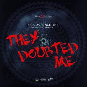 They Doubted Me [Deluxe Edition] Sick Da Punchliner front cover