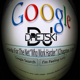 """Only For The Net """"Who Work Harder"""" (Chapter 17) Dj Drejski front cover"""