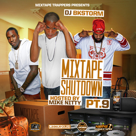 Mixtape Shutdown 101 Pt. 9 (Hosted By Mike Nitty) DJ BkStorm front cover