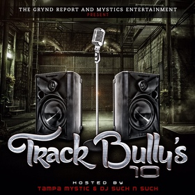 The Grynd Report: Track Bully's 10 Tampa Mystic front cover