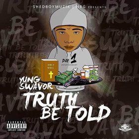 Truth Be Told Yung Swavor front cover