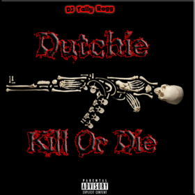 Kill Or Die Dutch Da Don front cover