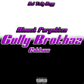 Almost Forgotten(Gully Brothaz Edition) DJ Tally Ragg front cover