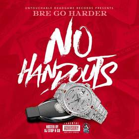 No Handouts Official Bre Go Harder  front cover