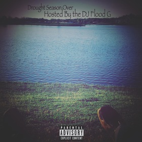 Drought Season Over Hosted by DJ Flood G LilMud front cover