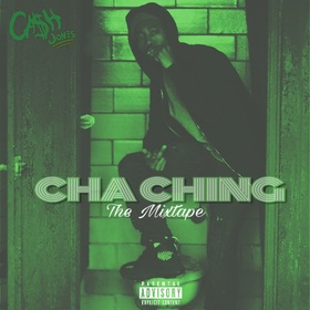Cha Ching (The Mixtape) Cash Jones front cover