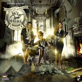 We Out Here Vol. 6 (Hosted By Dj Sir Swift & GrindMode Dj's) Dj Sir Swift front cover