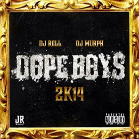 Dope Boys 2k14 DJ Rell front cover
