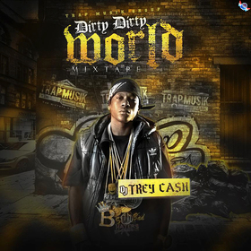 Dirty Dirty World Dj Trey Cash front cover