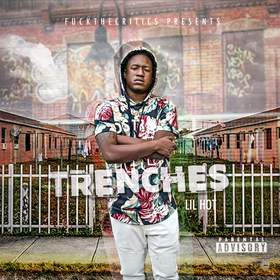 FuckTheCritcs Presents Trenches By Lil Hot CHILL iGRIND WILL front cover