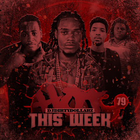 Hot This Week 79 by DJ Dirty Dollarz