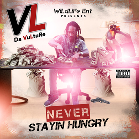 Never Stayin Hungry VL Da Vulture  front cover