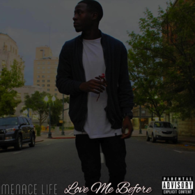 Love Me Before Menace Life front cover