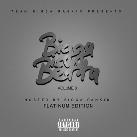 Bigga Is Betta Vol. 3 (Platinum Edition) Bigga Rankin front cover