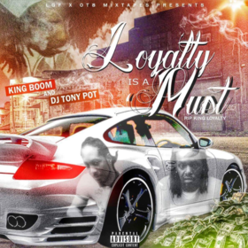 Loyalty is a Must [King Boom] DJSavageSC front cover