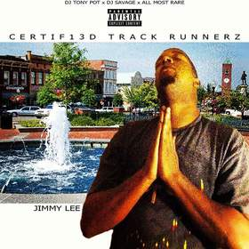 Certified Track Runnerz 13 Hosted By Jimmy Lee Dj Tony Pot front cover