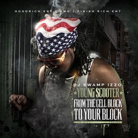 From The Cell Block To Your Block Young Scooter front cover
