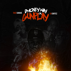 D Money Way Or Gunplay Taee Savage front cover