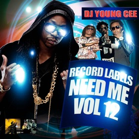 Dj Young Cee- Record Labels Need Me Vol 12 Dj Young Cee front cover