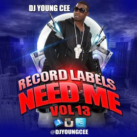 Record Labels Need Me Vol. 13 Dj Young Cee front cover