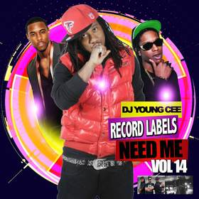 Dj Young Cee- Record Labels Need Me Vol 14 Dj Young Cee front cover