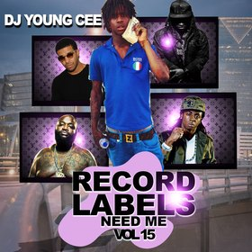 Dj Young Cee- Record Labels Need Me Vol 15 Dj Young Cee front cover