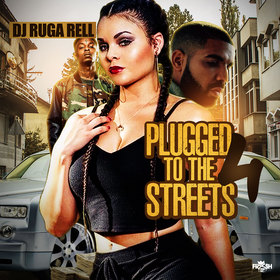 Plugged To The Streets 4 DJ Ruga Rell front cover