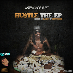 Hu$tle The EP Wreck$squadd Dot front cover