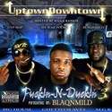 Uptown Downtown | Fucking N Duckin 3 UTPSkip front cover