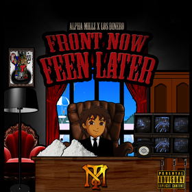 Front Now Feen Later Alpha Millz front cover