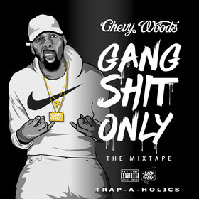 Gang Shit Only Chevy Woods front cover